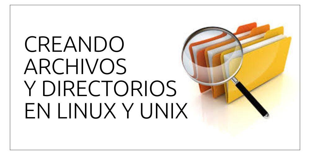 Creando archivos y directorios en Linux