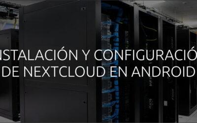 Instalación y configuración de Nextcloud en Android